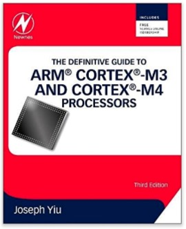 The Definitive Guide to ARM Cortex-M3 and Cortex-M4 Processors by Joseph Yiu